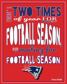 "New England Patriots Football Season Kickoff Darius Rucker Quote - In honor of opening day for the Patriots, I created this just for you! It says: ""There's two times of year for me: football season, and waiting for football season."" Perfect for a football party at your house, tailgate party, man cave, wall art, home decor for the football season, or a gift for that Patriots lover you know! #nfl #profootball"