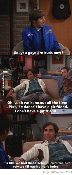 the big bang theory... oh raj, always inappropriate