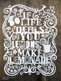 If life deals you lemons make lemonade. By Julene Harrison