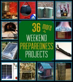 36 More Weekend Preparedness Projects..pretty neat stuff on this link!