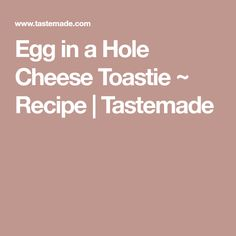 Egg in a Hole Cheese Toastie ~ Recipe | Tastemade