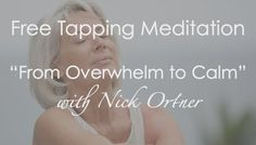 "Here's a free short tapping meditation: ""From Overwhelm to Calm"".  Use it whenever life feels like a little too much for you, when you're overwhelmed by a specific topic or issue, or any other times you're struggling."