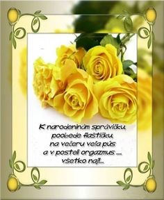 narodeninové priania Birthday Wishes Quotes, Wish Quotes, Picture Search, Qoutes, Congratulations, Birthdays, Happy Birthday, Place Card Holders, Rose