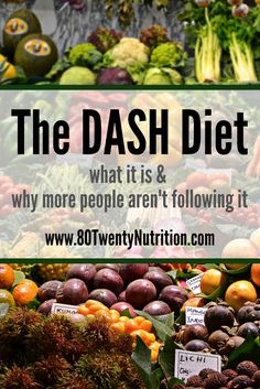 The DASH Diet - a healthy diet for hypertension, high blood pressure, and anyone looking to follow a healthy diet! But why aren't more people following it? Info and tips from media registered dietitian Christy Brissette of 80twentynutrition.com