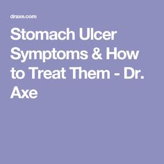 Stomach Ulcer Symptoms & How to Treat Them - Dr. Axe