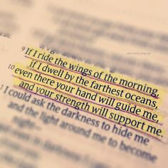 -Psalm 139: 9-10