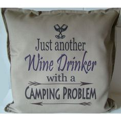 Funny Wine Camper Pillow Camping Gift Camper Decor Glamping Rv Decor ($34) ❤ liked on Polyvore featuring home, home decor, throw pillows, decorative pillows, home & living, home décor, white, white accent pillows, canvas home decor and white toss pillows