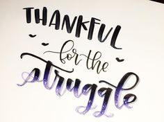 The struggle was so real today (and let's be honest, it has been for the last week) but I'm grateful for the strength I get from the fight. ❤️ @tjt.design @chrystalizabeth @tiffyinspirations #givethanksnovember #struggle #thestruggleisreal #thestruggle #humpday #mentalhealthawareness #mentalhealth #depression #anxiety #thankful #thanksgiving .  ..  .   #calligraphy #moderncalligraphy #creativelettering #handlettering #brushpenlettering #brushpen #brushlettering #brushcalligraphy