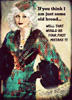 Older Women Quotes, Older Quotes, Sassy Quotes, Sassy Sayings, Life Sayings, Fun Quotes, Inspiring Quotes, Life Quotes, Vintage Funny Quotes