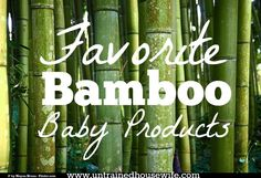 Bamboo is sturdy and environmentally friendly. These are my favorite #bamboo #baby products.