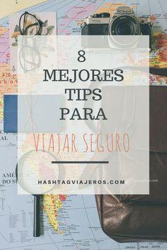 8 Mejores Tips para viajar seguro | Hashtag #Viajeros