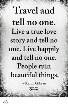 Travel and Tell No One Live a True Love Storv and Tell No One Live ...