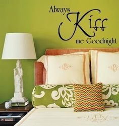 Always Kiss me good-night - Romantic wall art vinyl lettering cling sticker,Design Divas 1205. $9.95, via Etsy.