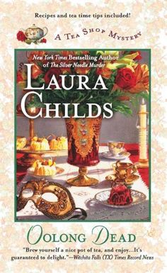 Oolong Dead (A Tea Shop Mystery) by Laura Childs, http://www.amazon.com/dp/0425233391/ref=cm_sw_r_pi_dp_-xAcqb0XQHDCP