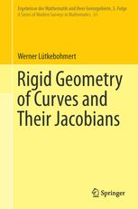 Rigid geometry of curves and their jacobians / Werner Lutkebohmert. 2016. Máis información: http://www.springer.com/us/book/9783319273693