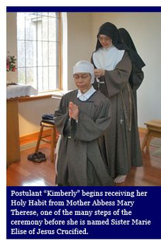 """photo: Postulant """"Kimberly"""" begins receiving her Holy Habit from Mother Abbess Mary Therese, one of the many steps of the ceremony before she is named Sister Marie Elise of Jesus Crucified."""