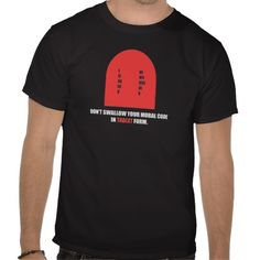 Don't Swallow Your Moral Code In Tablet Form Tshirt