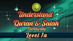 1a | Understand Quran and Salaah Easy Way