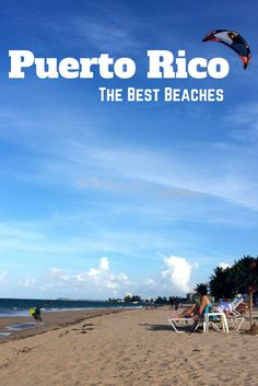If you are visiting Puerto Rico soon you can't miss out on the amazing beaches from San Juan to Culebra find the best beaches on the island.