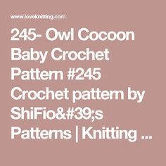 245- Owl Cocoon Baby Crochet Pattern #245 Crochet pattern by ShiFio's Patterns | Knitting Patterns | LoveKnitting