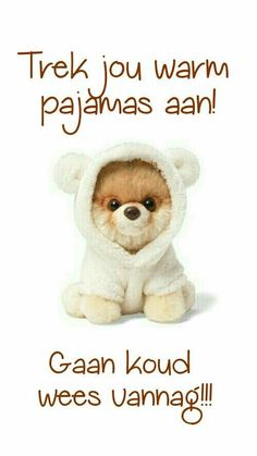 Daar's 'n koue front oppad Good Night Blessings, Good Night Wishes, Good Night Messages, Good Night Quotes, Cold Weather Quotes, Lekker Dag, Good Knight, I Love You Pictures, Evening Greetings
