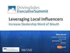 how-to-leverage-local-influencers-to-drive-car-dealership-word-of-mouth-driving-sales by ReachLocal via Slideshare