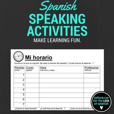 """Have students fill out their class schedule in Spanish with this graphic organizer. Write course names in Spanish, write out the time each class begins and name of the teacher. As a speaking activity, have students ask other students """"A que hora es la clase de...?"""" and """"Quien es el profesor/la profesora?"""" and """"Cual es tu clase favorita?"""" What teachers are saying: """"Great graphic organizer to get students thinking about time in a way that is relevant and personal to them."""""""