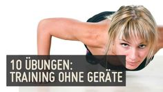 Training ohne Geräte! Die 10 besten Übungen mit dem eigenen Körpergewicht für ein Training nahezu überall, ob zu Hause, für unterwegs oder in der Natur.