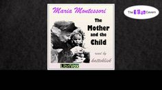 The Mother and the Child by Maria Montessori (audiobook)