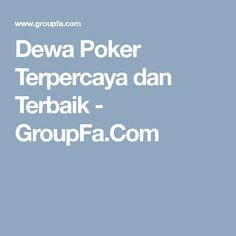 Dewa Poker Terpercaya dan Terbaik - GroupFa.Com