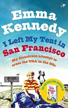 """Read """"I Left My Tent in San Francisco"""" by Emma Kennedy available from Rakuten Kobo. It's and Emma and her best friend Dee head to the USA to make their fortune. Got Books, Books To Read, Emma Kennedy, Emma Book, Nellie Bly, Kindness Of Strangers, Every Day Book, What To Read, Book Photography"""