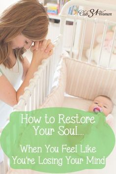 An honest post!! So do you ever feel like you might lose it? You're too tired or stressed? Here are 4 solid and simple ways a mom can restore her soul - and sanity! How to Restore Your Soul....When You Feel Like You're Losing Your Mind