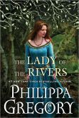 """The Lady of the Rivers (Cousins' War Series #3) #1 New York Times bestselling author and """"queen of royal fiction"""" (USA TODAY) Philippa Gregory brings to life the story of Jacquetta, Duchess of Bedford, a woman of passion and of legend who navigated a treacherous path through the battle lines in the War of the Roses to bring her family unimaginable power."""