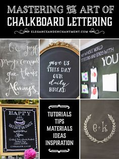 Mastering the Art of Chalkboard Lettering from Elegance & Enchantment // A collection of tutorials, tips, materials, ideas and inspiration to create your own chalkboard art for your home, as a gift, or for parties and celebrations.