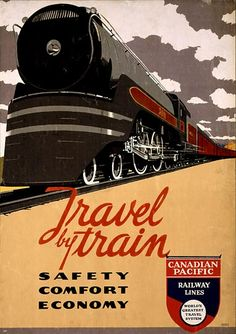 Travel by train - Safety, comfort, economy Canadian Pacific Railway Lines, world's greatest travel system. By artist Norman Fraser in 1940 as a color lithograph at 91 x 61 cm. Summary: Poster showing a speeding train. Old Posters, Train Posters, Railway Posters, Art Deco Posters, Graphic Posters, Graphic Art, Train Art, By Train, Train Tracks