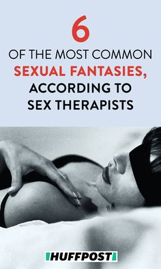 6 Of The Most Common Sexual Fantasies, According To Sex Therapists