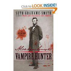 """Abraham Lincoln: Vampire Hunter"" by Seth Grahame-Smith"