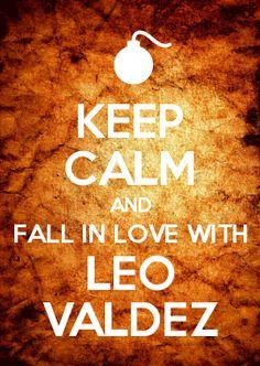 KEEP CALM AND FALL IN LOVE WITH LEO VALDEZ  :O :O :O