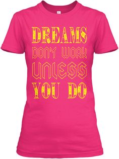 Dreams Don't Work Exclusive Tees Heliconia T-Shirt Front