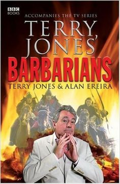 Terry Jones' Barbarians Used Book in Good Condition Terry Jones, Roman History, Knowing God, Barbarian, Used Books, Roman Empire, Bbc, Ebook Pdf