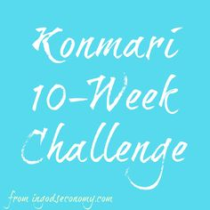 Konmari Your Way to Peace--The FREE 10 Week Konmari Challenge to tidy your home once and for all!