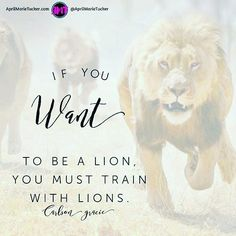 If you want to be a lion you have to run with lions! http://ift.tt/1lFZvm1