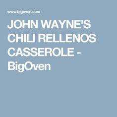 JOHN WAYNE'S CHILI RELLENOS CASSEROLE - BigOven