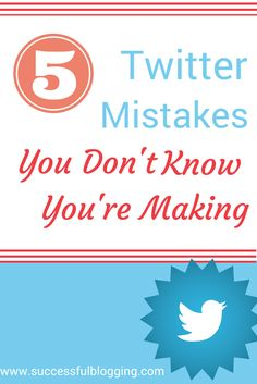 Are you making any of these mistakes when using Twitter to promote your blog posts?