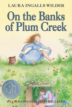 'On The Banks of Plum Creek' by Laura Ingalls Wilder - One of my childhood favorites