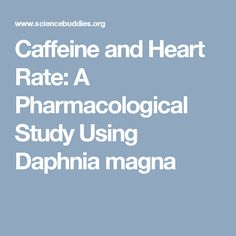 daphnia heart rate caffeine experiment write up