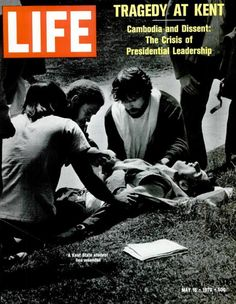 How LIFE Magazine Covered the Kent State Shootings