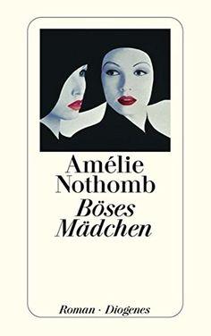 Nr. 41: Böses Mädchen von Amélie Nothomb Amelie, Literature, Signs, Books, Home Decor, Products, Girlfriends, Face, Literatura