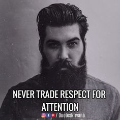 Never trade respect for attention. #quotes