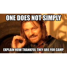 Haha so true! Can't even begin to expalin the power it holds Summer Camp Quotes, Haha So True, One Does Not Simply, Camp Counselor, Camping Life, Catching Fire, Hunger Games Trilogy, Mockingjay, Story Of My Life